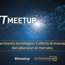 TTMEETUP trasferimento tecnologico: l'offerta di innovazione